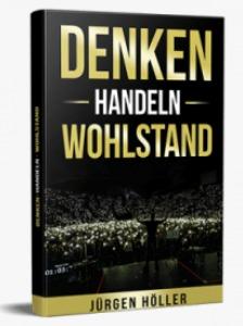 das Buch von Jürgen Höller Denken Handeln Wohlstand